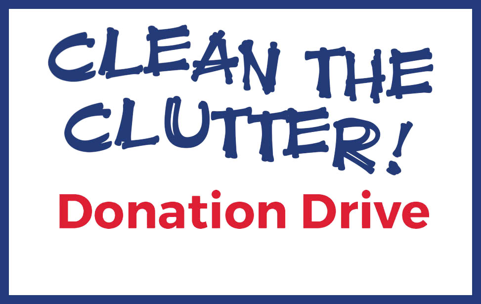 Clean The Clutter Donation Drive